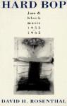 Hard Bop: Jazz and Black Music 1955-1965 - David H. Rosenthal