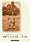 Mitt danske album - Lars Saabye Christensen
