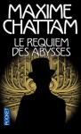 Le Requiem des abysses - Maxime Chattam