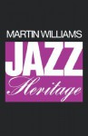 Jazz Heritage - Martin T. Williams