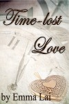 Time-lost Love - Emma Lai