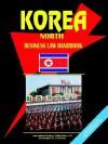 Korea North Business Law Handbook - USA International Business Publications, USA International Business Publications