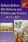 Britain Before the Reform Act: Politics and Society 1815-1832 - Eric J. Evans
