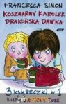 Koszmarny Karolek: Drakońska Dawka - Francesca Simon, Maria Makuch