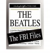 [(The Beatles: The FBI Files)] [Author: Federal Bureau of Investigation] published on (December, 2007) - Federal Bureau of Investigation