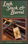 Lock, Stock & Barrel: Making an English Shotgun and Shooting with Consistency - Cyril Adams, Braden