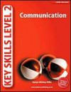 Key Skills Level 2: Communication - Roslyn Whitley Willis
