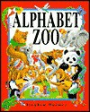 Alphabet Zoo: A Rhyming Menagerie - Stephen T. Holmes