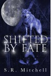 Shifted by Fate - S.R. Mitchell