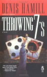 Throwing 7's - Denis Hamill