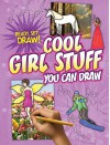 Cool Girl Stuff You Can Draw (Ready, Set, Draw!) - Nicole Brecke, Patricia M. Stockland