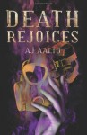 [ Death Rejoices (Book Two of the Marnie Baranuik Files) ] By Aalto, A J ( Author ) [ 2013 ) [ Paperback ] - A J Aalto