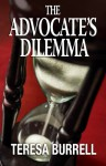 The Advocate's Dilemma (The Advocate Series Book 4) - Teresa Burrell