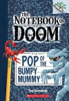 The Notebook of Doom #6: Pop of the Bumpy Mummy (A Branches Book) - Troy Cummings
