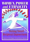 Women, Power, and Ethnicity: Working Toward Reciprocal Empowerment - Patricia S.E. Darlington, J. Dianne Garner, Becky Michele Mulvaney