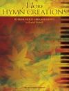 More Hymn Creations: 10 Piano Solo Arrangements - Hal Leonard Publishing Company