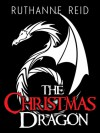 The Christmas Dragon - Ruthanne Reid