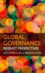 Global Governance: Feminist Perspectives - Shirin M. Rai, Georgina Waylen