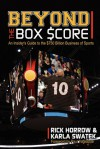 Beyond the Box Score: An Insider's Guide to the $750 Billion Business of Sports - Rick Horrow, Karla Swatek