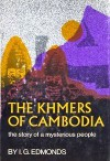The Khmers Of Cambodia: The Story of a Mysterious People - I.G. Edmonds