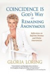 Coincidence Is God's Way of Remaining Anonymous: Reflections on Daytime Dramas and Divine Intervention - Gloria Loring