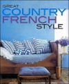 Great Country French Style - Meredith Books