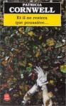 Et Il Ne Restera Que Poussière - Patricia Cornwell