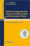 Methods of Approximation Theory in Complex Analysis and Mathematical Physics - A.A. Gonchar, Edward B. Saff