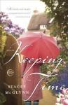 Keeping Time: A Novel - Stacey McGlynn