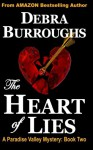 The Heart of Lies: A Paradise Valley Mystery: Book Two (Paradise Valley Mysteries) - Debra Burroughs