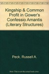 Kingship and Common Profit in Gower's Confessio Amantis - Russell A. Peck, John Gardner