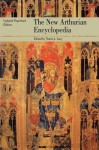 The New Arthurian Encyclopedia: Updated Paperback Edition (Garland Reference Library of the Humanities) - Norris J. Lacy, Geoffrey Ashe, Sandra Ness Ihle, Marianne E. Kalinke, Raymond H. Thompson