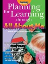 Planning for Learning Through All about Me - Rachel Sparks Linfield, Penny Coltman