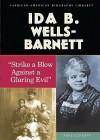 Ida B. Wells-Barnett: Strike a Blow Against a Glaring Evil - Anne Schraff