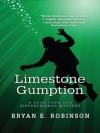 Limestone Gumption - Bryan E. Robinson