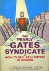 The Pearly Gates Syndicate or How to Sell Real Estate in Heaven - Charles Merrill Smith