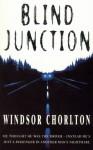 Blind Junction - Windsor Chorlton