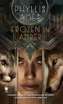 Frozen in Amber - Phyllis Ames-Bey