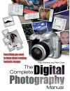 The Complete Digital Photography Manual - Philip Andrews, Peter Cope