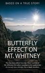 Butterfly Effect on Mt. Whitney - J. Carlton