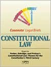 Casenote Legal Briefs: Constitutional Law, Keyed to Farber, Eskridge & Frickey - Casenote Legal Briefs, Philip P. Frickey