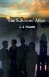 The Survivors' Affair - C.B. Wiland