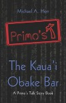 The Kaua'i Obake Bar: A Primo's Talk Story Book - Michael A. Herr