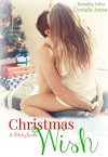 Christmas Wish: A Holiday Novella - Danielle Jamie, Kayla Robichaux