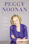 The Time of Our Lives: Collected Writings - Peggy Noonan