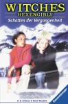 Witches. Hexengirls 04. Schatten der Vergangenheit. ( Ab 12 J.). - Harriet B. Gilmour, Randy Reisfeld