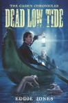 Dead Low Tide (The Caden Chronicles) - Eddie Jones