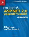 Murach's ASP.Net 2.0 Upgrader's Guide: VB Edition - Anne Boehm, Joel Murach