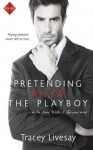 Pretending with the Playboy (In Love with a Tycoon) - Tracey Livesay