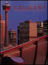 Calgary: Harnessing the Future - Peter Lougheed, Tom Walker
